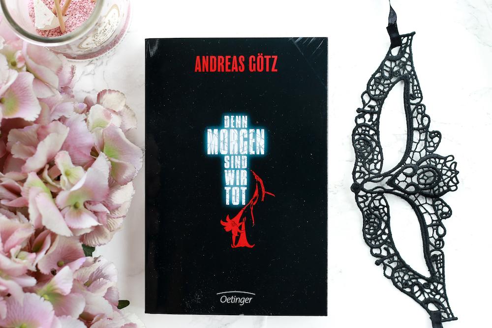 Denn morgen sind wir tot – <em>Andreas Götz</em>